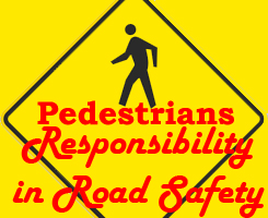Pedestrians Responsibility in Road Safety